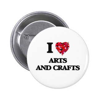 I Love Arts And Crafts 6 Cm Round Badge