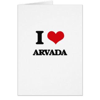 I love Arvada Greeting Card