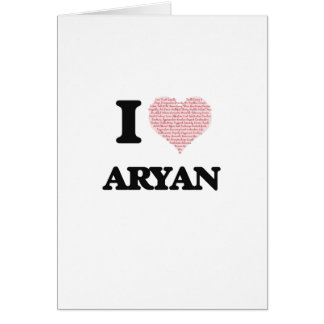 I Love Aryan (Heart Made from Love words) Greeting Card