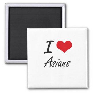 I Love Asians Artistic Design Square Magnet