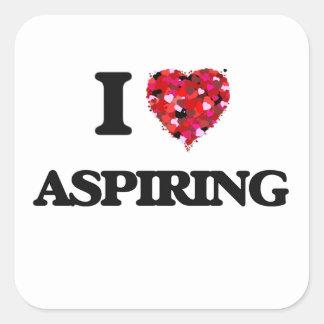 I Love Aspiring Square Sticker