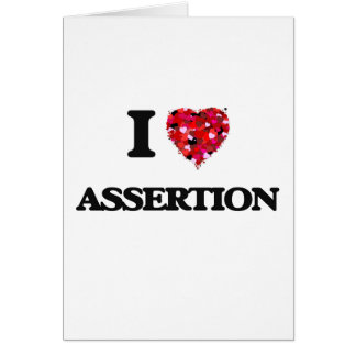 I Love Assertion Greeting Card