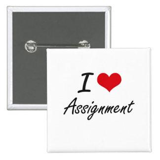 I Love Assignment Artistic Design 15 Cm Square Badge