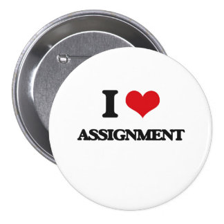 I Love Assignment Pinback Buttons