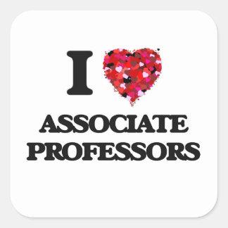 I Love Associate Professors Square Sticker