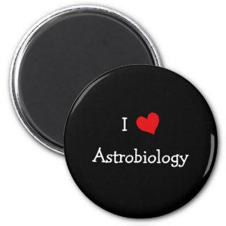 I Love Astrobiology 6 Cm Round Magnet