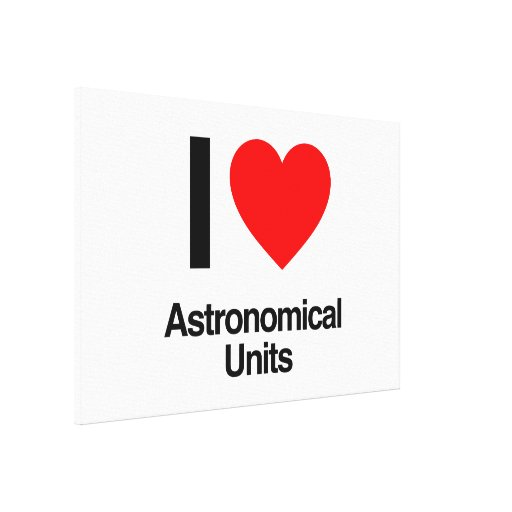 i love astronomical units gallery wrap canvas