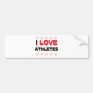 I LOVE ATHLETES BUMPER STICKERS