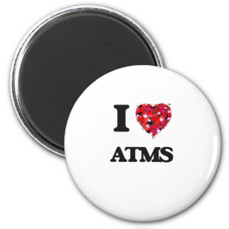 I Love Atms 6 Cm Round Magnet
