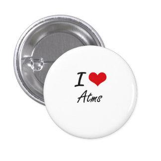 I Love Atms Artistic Design 3 Cm Round Badge