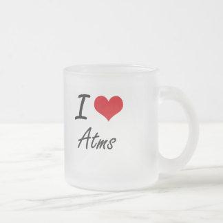 I Love Atms Artistic Design Frosted Glass Mug