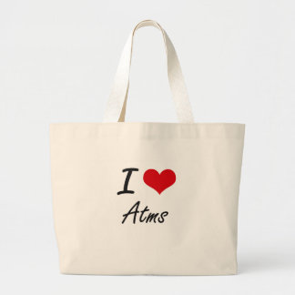 I Love Atms Artistic Design Jumbo Tote Bag