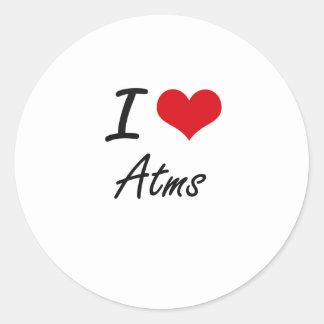 I Love Atms Artistic Design Round Sticker