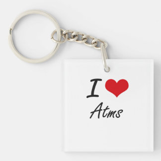 I Love Atms Artistic Design Single-Sided Square Acrylic Key Ring