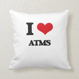 I Love Atms Pillow