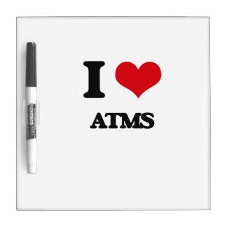 I Love Atms Dry-Erase Board