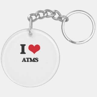 I Love Atms Double-Sided Round Acrylic Key Ring