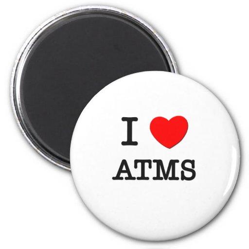 I Love Atms Refrigerator Magnets