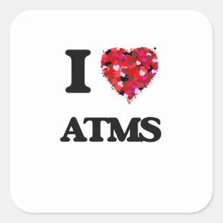 I Love Atms Square Sticker