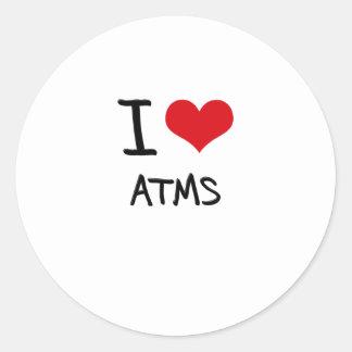 I Love Atms Round Sticker