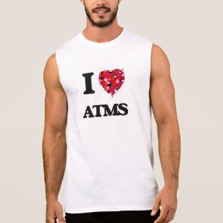 I Love Atms Sleeveless T-shirt