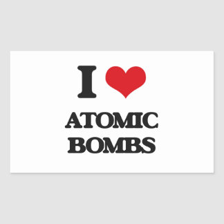 I Love Atomic Bombs Rectangle Sticker