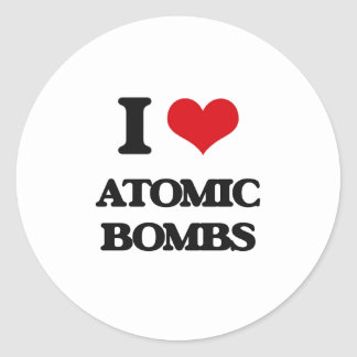 I Love Atomic Bombs Round Sticker