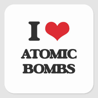 I Love Atomic Bombs Square Sticker