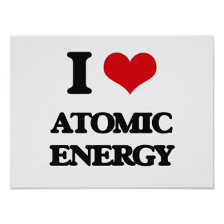 I Love Atomic Energy Print