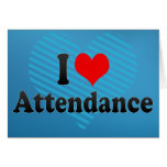 I love Attendance Greeting Card