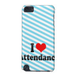 I love Attendance iPod Touch 5G Covers