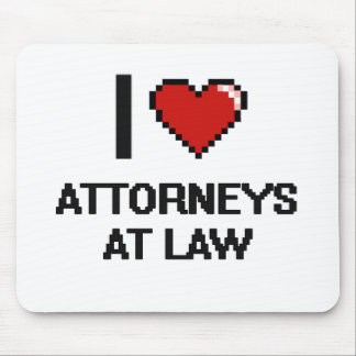 I love Attorneys At Law Mouse Pad