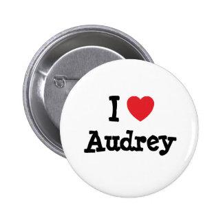 I love Audrey heart T-Shirt Pinback Button