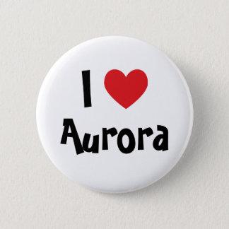 I Love Aurora 6 Cm Round Badge