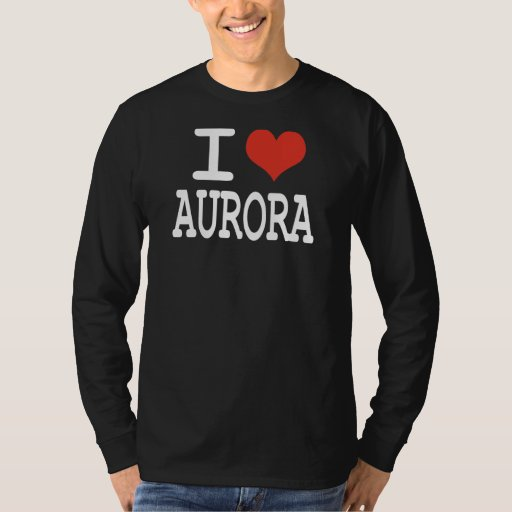 I love Aurora T-Shirt