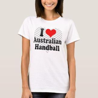 I love Australian Handball T-Shirt