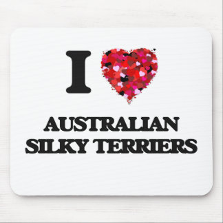 I love Australian Silky Terriers Mouse Pad