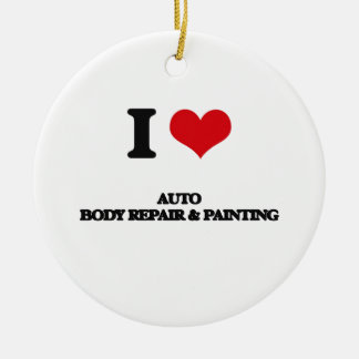 I Love Auto Body Repair & Painting Christmas Ornament