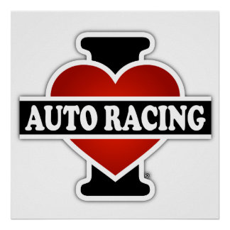 I Love Auto Racing Poster