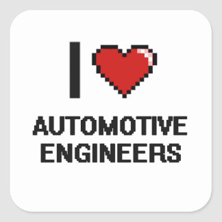 I love Automotive Engineers Square Sticker