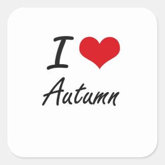 I Love Autumn Artistic Design Square Sticker