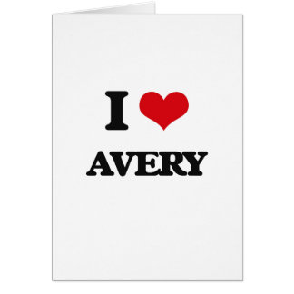 I Love Avery Greeting Card