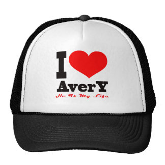 I Love Avery He Is My Life Hat
