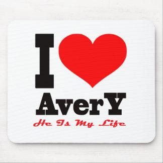 I Love Avery He Is My Life Mousepad