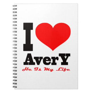 I Love Avery He Is My Life Note Book