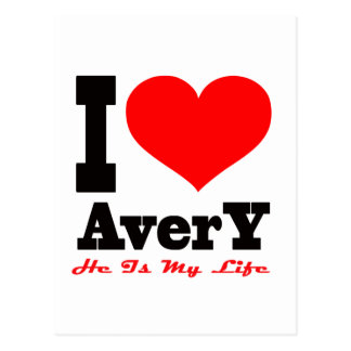 I Love Avery He Is My Life Post Cards