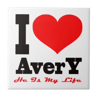 I Love Avery He Is My Life Ceramic Tile