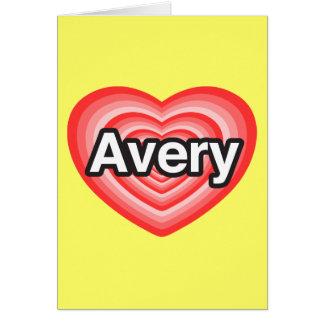 I love Avery. I love you Avery. Heart Greeting Card