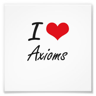 I Love Axioms Artistic Design Photo Print