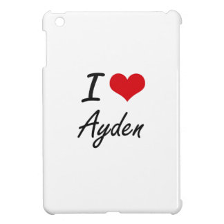 I Love Ayden Case For The iPad Mini